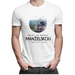 Hory sú našou manželskou terapiou - pánske a dámske tričko s potlačou