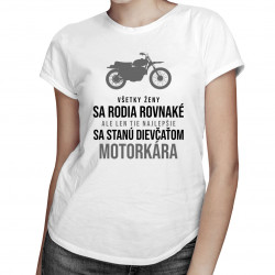 Všetky ženy sa rodia rovnaké - motorkár - pánske tričko s potlačou