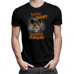 Ozajstné diviaky sa rodia vo februári - Pánske tričko s potlačou