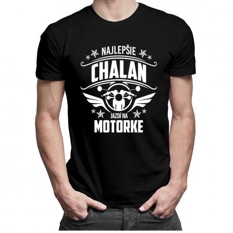 Najlepšie chalan jazdí na motorke - pánske tričko s potlačou