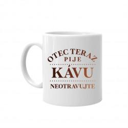 Otec teraz pije kávu - neotravujte - keramický hrnček s potlačou