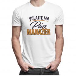 Volajte ma pán manažér - pánske tričko s potlačou