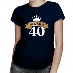Božská 40 - dámske tričko s potlačou