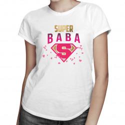 Super baba - dámske tričko s potlačou