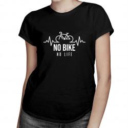 No bike no life - dámske tričko s potlačou