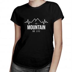 No mountain no life - Dámske tričko s potlačou