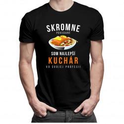 Skromne povedané, som najlepší kuchár vo svojej profesii - Pánske tričko s potlačou