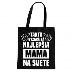 Takto vyzerá tá najlepšia mama na svete - taška s potlačou