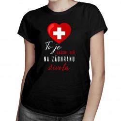To je krásny deň na záchranu života - dámske tričko s potlačou