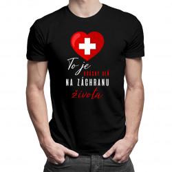 To je krásny deň na záchranu života - Pánske tričko s potlačou