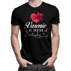 Varenie je skutok lásky - Pánske tričko s potlačou