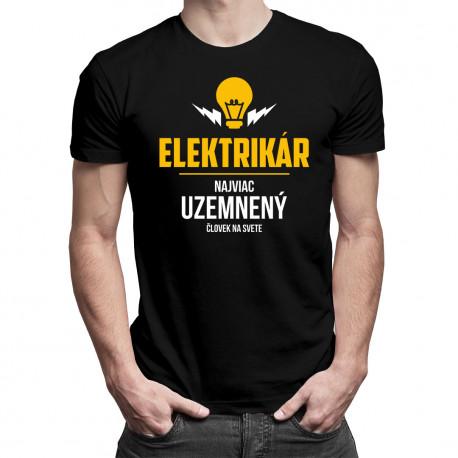 Elektrikár - najviac uzemnený človek na svete - Pánske tričko s potlačou