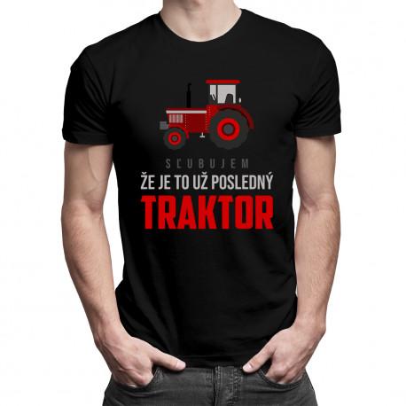 Sľubujem, že je to už posledný traktor - pánske tričko s potlačou