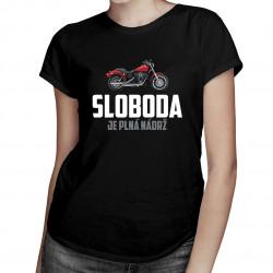 Sloboda je plná nádrž - dámske tričko s potlačou