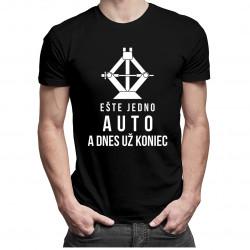 Ešte jedno auto a dnes už koniec - Pánske tričko s potlačou