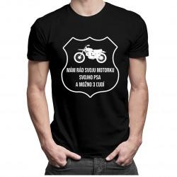 Mám rád svoju motorku, svojho psa a možno 3 ľudí - pánske tričko s potlačou