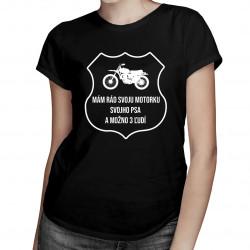 Mám rád svoju motorku, svojho psa a možno 3 ľudí - dámske tričko s potlačou