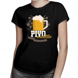 Pivo a modlitbu nikdy neodmietam - dámske tričko s potlačou