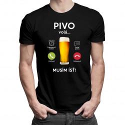 Pivo volá, musím ísť - pánske tričko s potlačou