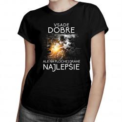 Všade dobre, ale na plochej dráhe najlepšie - dámske tričko s potlačou