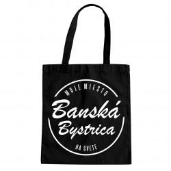 Banská Bystrica - moje miesto na svete - taška s potlačou