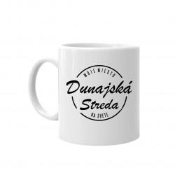 Dunajská Streda - moje miesto na svete - keramický hrnček s potlačou