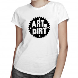 Art of dirt -  dámske tričko s potlačou