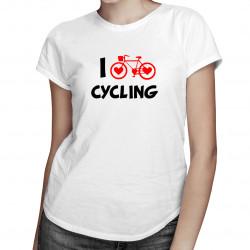 I love cycling -  dámske tričko s potlačou