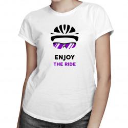 Enjoy the ride - dámske tričko s potlačou