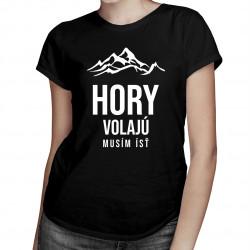 Hory volajú - musím ísť - dámske tričko s potlačou