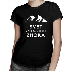 Svet vyzerá lepšie zhora -  dámske tričko s potlačou