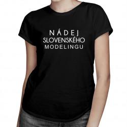 Nádej slovenského modelingu -  dámske tričko s potlačou