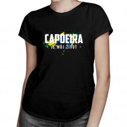 Capoeira je môj život - dámske tričko s potlačou