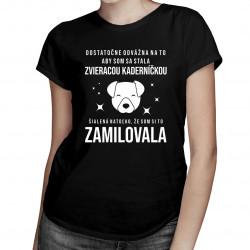 Dostatočne odvážna na to, aby som sa stala zvieracou kaderníčkou - Dámske tričko s potlačou