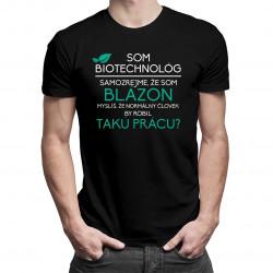 Som biotechnológ - samozrejme, že som šialený - pánske tričko s potlačou