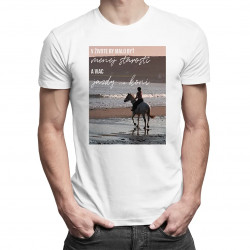 V živote by malo byť menej starostí a viac jazdy na koni - pánske tričko s potlačou