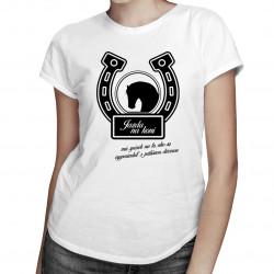 Jazda na koni má spôsob na to, ako sa vysporiadať s prílišnou dôverou - dámske tričko s potlačou