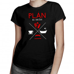 Plán na dnešok - hasič - dámske tričko s potlačou