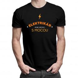 Elektrikár robí všetko s mocou - Pánske tričko s potlačou