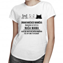 Drahá mačacie mamička - dámske tričko s potlačou