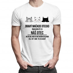 Drahý mačacie otecko - pánske tričko s potlačou