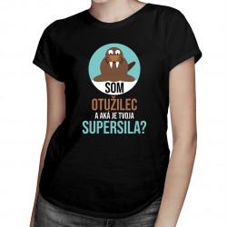 Som otužilec a aká je tvoja supersila? - dámske tričko s potlačou