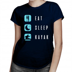 Eat sleep kayak - dámske tričko s potlačou