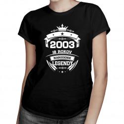 2003 Narodenie legendy 18 rokov -  dámske tričko s potlačou