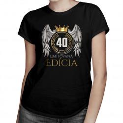 Limitovaná edícia 40rokov -  dámske tričko s potlačou
