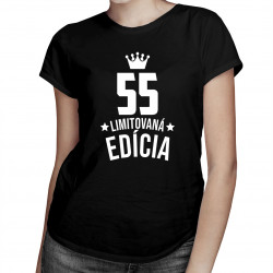 55 rokov Limitovaná edícia -  dámske tričko s potlačou - darček k narodeninám