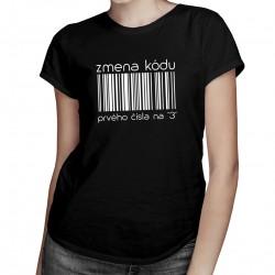 """Zmena kódu prvého čísla na """"3"""" - dámske tričko s potlačou"""
