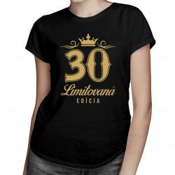 30 rokov - limitovaná edícia -  dámske tričko s potlačou