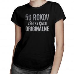 50 rokov - všetky časti originálne - dámske tričko s potlačou
