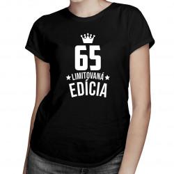 65 rokov Limitovaná edícia - dámske tričko s potlačou - darček k narodeninám